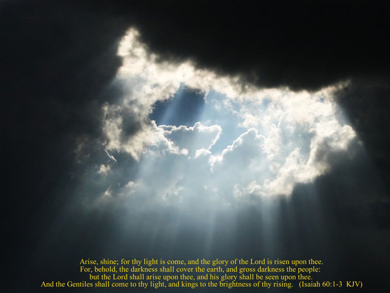 Isaiah 60:1-3 - Arise, Shine; for thy light is come.