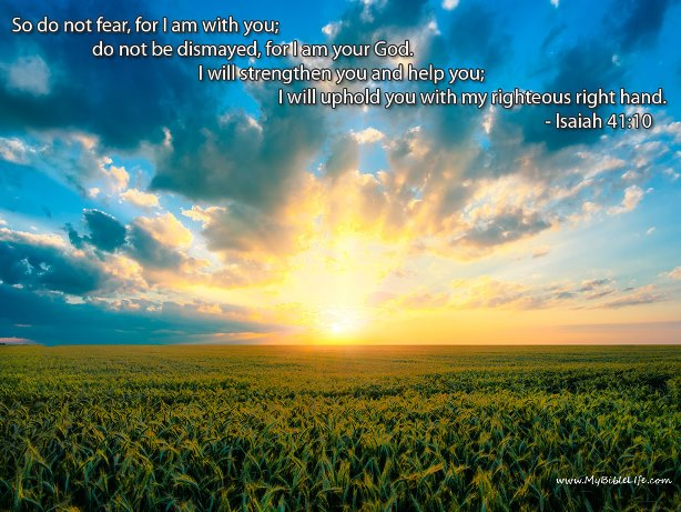 Isaiah 41:10 - Fear Not, I am With You