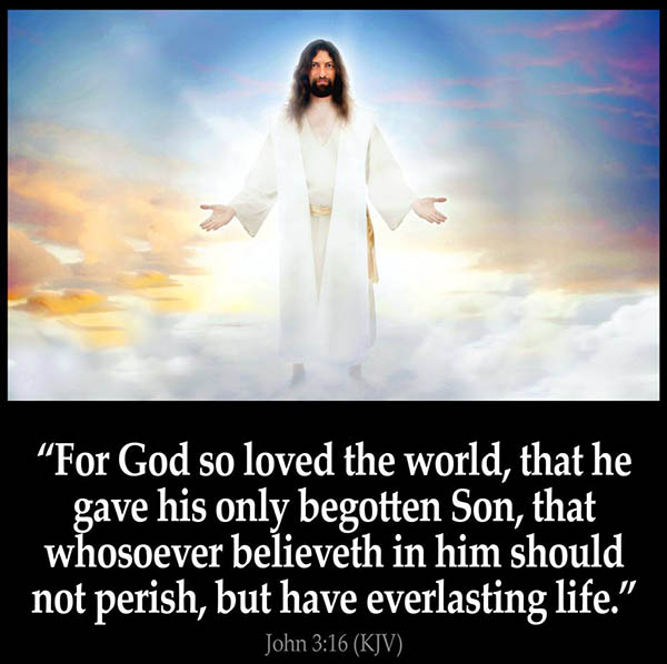 John 3:16 - God so loved the world ...