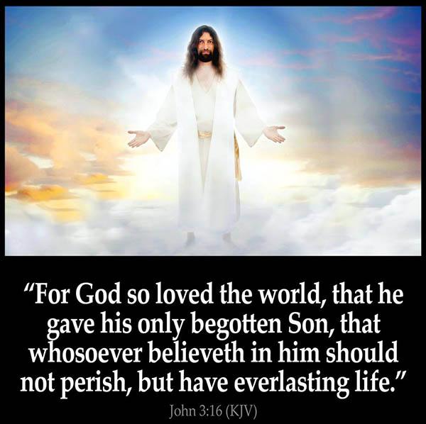 John 3:16 - God so loved the world ...